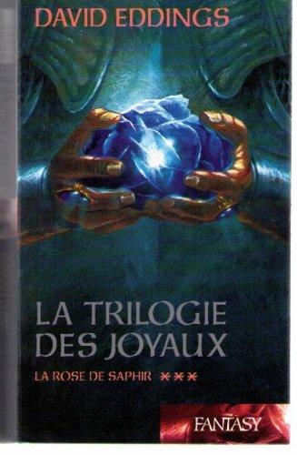 La Trilogie des Joyaux (3) : La Rose de Saphir