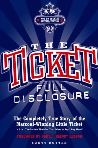 The Ticket: Full Disclosure: The Completely True Story of the Marconi-winning Little Ticket, A.k.a., the Station (K Tickets compare prices)