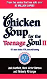 Chicken Soup for the Teenage Soul II: 101 More Stories of Life, Love and Learning. [Compiled By] Jack Canfield, Mark Victor Hansen, Kimberly Kirberger (0091900220) by Canfield, Jack