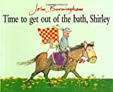 Time to Get Out of the Bath, Shirley (0099200511) by Burningham, John