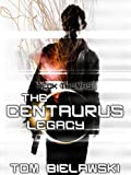 The Centaurus Legacy: A Heck Thomas Novel