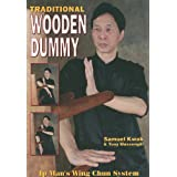 Traditional Wooden Dummy: Ip Man's Wing Chun Systemby Samuel Kwok