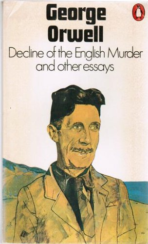 50 essays by george orwell Booktopia has george orwell: essays, penguin modern classics by george  orwell buy a discounted paperback of george orwell: essays online from.