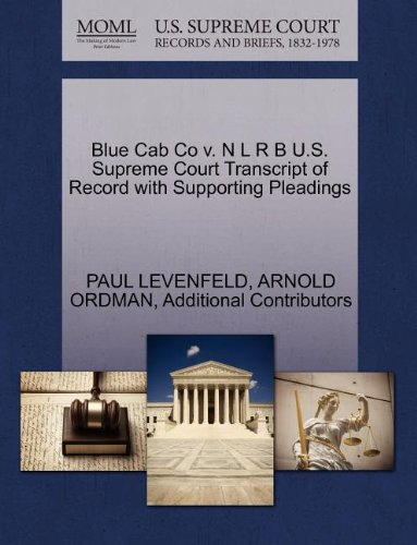 Blue Cab Co v. N L R B U.S. Supreme Court Transcript of Record with Supporting Pleadings