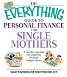 img - for The Everything Guide To Personal Finance For Single Mothers Book: A Step-by-step Plan for Achieving Financial Independence book / textbook / text book