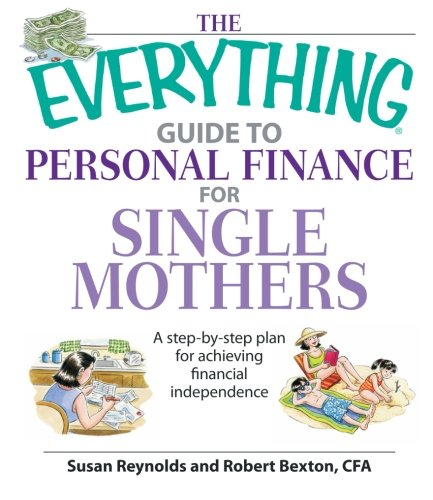 The Everything Guide To Personal Finance For Single Mothers Book: A Step-By-Step Plan For Achieving Financial Independence front-1057782