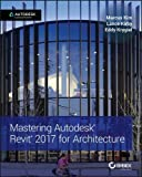 img - for Mastering Autodesk Revit 2017 for Architecture book / textbook / text book