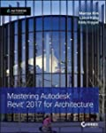 Mastering Autodesk Revit 2017 for Arc...