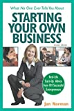 img - for What No One Ever Tells You About Starting Your Own Business: Real Life Start-Up Advice from 101 Successful Entrepreneurs by Norman, Jan (1998) Paperback book / textbook / text book