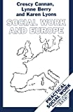 img - for Social Work and Europe (British Association of Social Workers (Basw) Practical Socia) book / textbook / text book