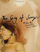 The Song of Songs: A Love Poem Illustrated