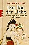 Das Tao der Liebe: Unterweisungen in altchinesischer Liebeskunst
