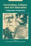 img - for Curriculum, Culture and Art Education: Comparative Perspective (Suny Series, Innovations in Curriculum) book / textbook / text book