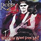 Songtexte von Robby Z - What'cha Want From Me