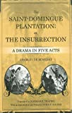 The Saint-Domingue Plantation; Or, the Insurrection: A Drama in Five Acts (0807133574) by De Remusat, Charles