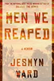 9781608195213: Men We Reaped: A Memoir