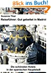 Reisef�hrer: Gut gebettet in Madrid....