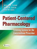 Patient-Centered Pharmacology: Learning System for the Conscientious Prescriber