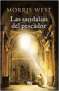 Las sandalias del pescador (Spanish Edition): Morris West