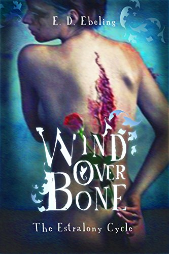Wind Over Bone: The Estralony Cycle (Young Adult Fantasy Romance)(Fairy Tale Retelling) PDF