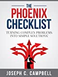 The Phoenix Checklist: Turning Complex Problems into Simple Solutions
