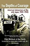 img - for [(The Depths of Courage: American Submariners at War with Japan, 1941-1945)] [Author: Flint Whitlock] published on (November, 2008) book / textbook / text book