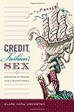 "Clare Haru Crowston, ""Credit, Fashion, Sex: Economies of Regard in Old Regime France"""