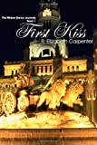 First Kiss: The Widow Darcy Journals, Book 1 (Volume 1)