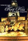 First Kiss: The Widow Darcy Journals, Book 1 (Volume 1)