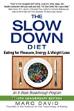 img - for The Slow Down Diet: Eating for Pleasure, Energy, and Weight Loss book / textbook / text book