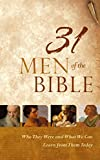 img - for 31 Men of the Bible: Who They Were and What We Can Learn from Them Today book / textbook / text book