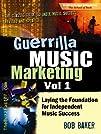 Guerrilla Music Marketing, Vol 1: Lay…