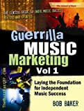 img - for Guerrilla Music Marketing, Vol 1: Laying the Foundation for Independent Music Success book / textbook / text book
