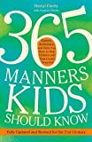 img - for 365 Manners Kids Should Know: Games, Activities, and Other Fun Ways to Help Children and Teens Learn Etiquette book / textbook / text book