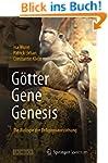 G�tter - Gene - Genesis: Die Biologie...