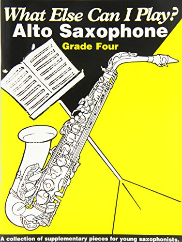 Alto Saxophone Grade 4 (What Else Can I Play)