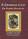 img - for By Charles Dickens A Christmas Carol - The Original Manuscript in Original Size - With Original Illustrations [Hardcover] book / textbook / text book