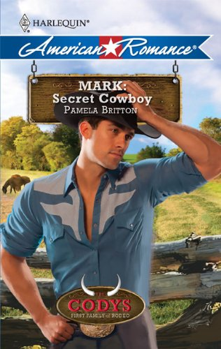 Image of Mark: Secret Cowboy (Harlequin American Romance) (Codys: First Family of Rodeo)