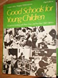 img - for Good Schools for Young Children: A Guide for Working With Three-, Four-, and Five-Year-Old Children book / textbook / text book