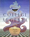 College Algebra for the Liberal Arts (0536003319) by Ernest F. Haeussler, Jr.