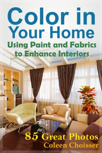 Color in Your Home -- Using Paint and Fabrics to Enhance Your Interior Design (Type Fabric compare prices)