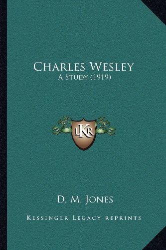 Charles Wesley: A Study (1919)