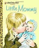 img - for Little Mommy (Little Golden Book) book / textbook / text book