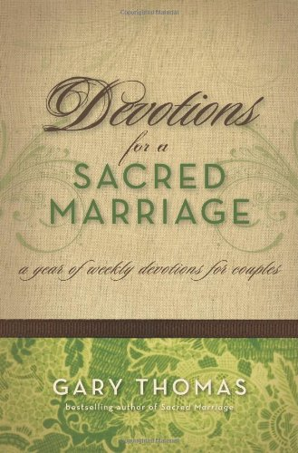 Devotions for a Sacred Marriage A Year of Weekly Devotions for Couples310255961