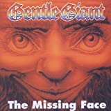 Missing Face by GENTLE GIANT (2003-11-04)