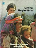 img - for Contes Maghr bins avec un Dossier P dagogique (Texte Bilingue en Fran ais et en Arabe) book / textbook / text book