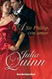 A Sir Phillip, con amor (Books4pocket Romantica) (Spanish Edition)