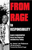 img - for From Rage to Responsibility: Black Conservative Jesse Lee Peterson and America Today book / textbook / text book