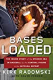 Bases Loaded: The Inside Story of the Steroid Era in Baseball by the Central Figure in the Mitchell Report