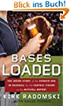 Bases Loaded: The Inside Story of the...